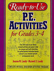 Ready to Use P.E Activities for Grades 3-4: v. 2 by Maxwell J. Landy, Joanne Landy (Paperback, 1992)