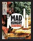 Mad Hungry Cravings: 173 Recipes for What You Want to Eat Right Now by Lucinda Scala Quinn (Hardback, 2013)