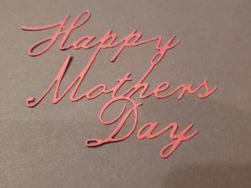 Dies...to die for metal cutting craft die Happy Mother/'s Day word title small