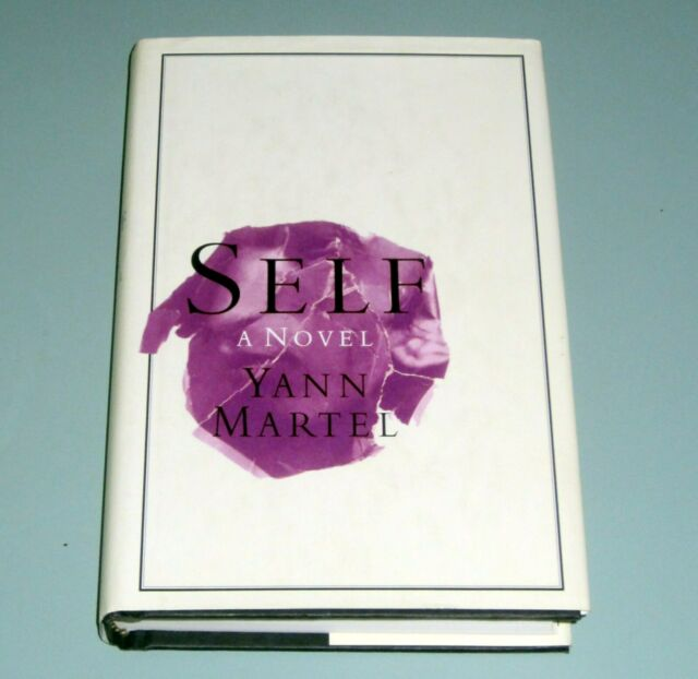 SELF by YANN MARTEL True First Edition HARDCOVER DJ  1996 Author of Life of Pi