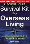Survival Kit for Overseas Living: For Americans Planning to Live and Work Abroad by L. Robert Kohls (Paperback, 2001)