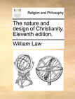 The Nature and Design of Christianity. Eleventh Edition. by William Law (Paperback / softback, 2010)