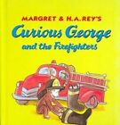 Margret & H.A. Rey's Curious George and the Firefighters by Margret Rey, H A Rey (Hardback, 2004)