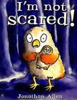 I'm Not Scared von Jonathan Allen (2008, Gebundene Ausgabe)