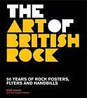 The Art of British Rock von Paul Palmer-Edwards und Mike Evans (2013, Taschenbuch)