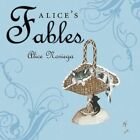 Alice's Fables 9781456749873 by Alice Noriega Book