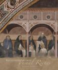 Religious Poverty, Visual Riches: Art in the Dominican Churches of Central Italy in the Thirteenth and Fourteenth Centuries by Joanna Cannon (Hardback, 2013)