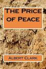 The Price of Peace by Ltc Albert L Clark (Paperback / softback, 1987)