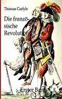 Die Franz Sische Revolution by Thomas Carlyle (Paperback / softback, 2011)