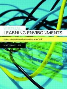 Virtual-Learning-Environments-Using-Choosing-and-Developing-your-VLE-by-Weller