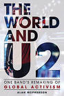 The World and U2: One Band's Remaking of Global Activism by Alan McPherson (Hardback, 2015)