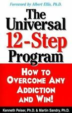 The Universal 12-Step Program: How to Overcome Any Addiction and Win!