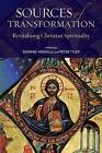 Sources of Transformation: Revitalizing Christian Spirituality by Continuum Publishing Corporation (Paperback / softback, 2010)