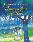 Poems to Learn by Heart von Caroline Kennedy (2013, Gebundene Ausgabe)