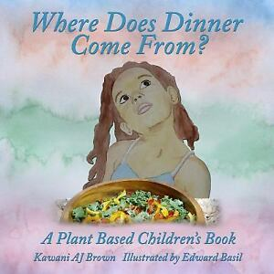 Where-Does-Dinner-Come-From-A-Plant-Based-Children-039-s-Book-Paperback-or-Softba