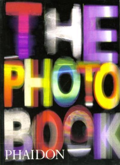 The Photography Book By Ian Jeffrey,Phaidon Editors. 9780714839370
