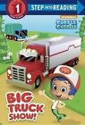 Big Truck Show! (Bubble Guppies) by Mary Tillworth (Hardback, 2016)