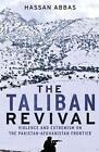 The Taliban Revival von Hassan Abbas (2015, Taschenbuch)