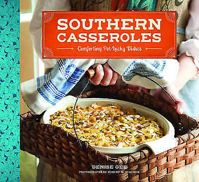 1 of 1 - Southern Casseroles: Comforting Pot-Lucky Dishes,Gee, Denise,New Book mon0000042