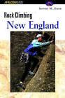 Rock Climbing New England by Stewart M. Green (Paperback, 2001)