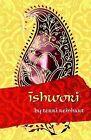 Ishwori: A Biography by Terri Reinhart (Paperback / softback, 2013)