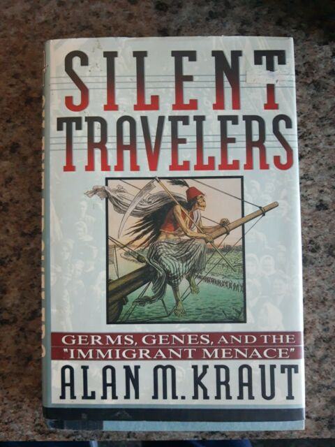 Silent Travelers : Germs, Genes, and the Immigrant Menace by Alan M. Kraut  (1995, Trade Paperback) for sale online | eBay