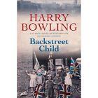 Backstreet Child by Bowling Harry 9780755340392