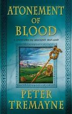Mysteries of Ancient Ireland: Atonement of Blood : A Mystery of Ancient Ireland 24 by Peter Tremayne (2014, Hardcover)