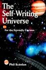 Self-writing Universe for The Eternally Curious 9780595317776 by Phil Scanlan