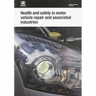 Health and Safety in Motor Vehicle Repair and Associated Industries by Health and Safety Executive (HSE) (Paperback, 2009)