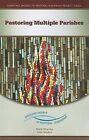 Pastoring Multiple Parishes by Kate Wiskus, Mark Mogilka (Paperback, 2009)