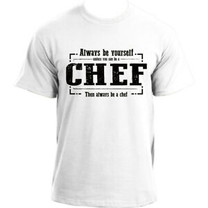 Always-Be-Yourself-Unless-You-Can-Be-A-Chef-Then-Always-Be-A-Chef-T-Shirt