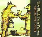 Hobo Handshake [Digipak] by The Black Twig Pickers (CD, Mar-2008, VHF)
