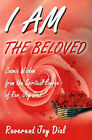 I Am the Beloved: Cosmic Wisdom from the Spiritual Source of Rev. Joy Dial by Reverend Joy Dial (Paperback / softback, 2001)