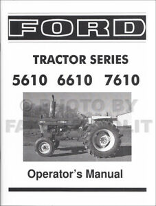 ford tractor operators manual 5610 6610 7610 1982 1986 owners manual rh ebay com Ford 8000 Tractor Ford 7610 Tractor Data