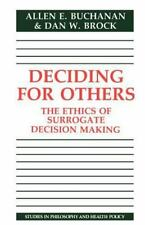 Deciding for Others : The Ethics of Surrogate Decision Making (Studies-ExLibrary