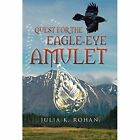 Quest for the Eagle-Eye Amulet: Book Two in the Weaverworld Trilogy by Julia K Rohan (Hardback, 2014)