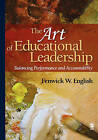 The Art of Educational Leadership: Balancing Performance and Accountability by Fenwick W. English (Hardback, 2007)