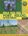 Build Your Own Fort, Igloo, and Other Hangouts by Tammy Enz (Hardback, 2010)