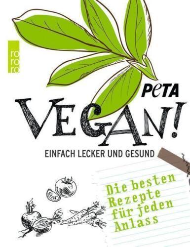 1 von 1 - VEGAN ! einfach lecker und gesund ►►►UNGELESEN ° Hg: PETA Deutschland e.V.