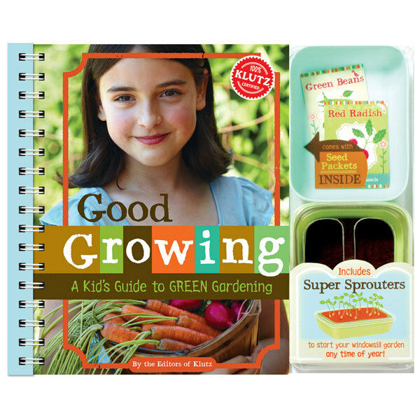 GOOD GROWING - KIDS FUN GUIDE TO GREEN GARDENING KLUTZ BOOK & ACTIVITY KIT