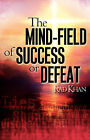 The Mind-Field of Success or Defeat by Rad Khan (Paperback / softback, 2005)