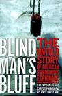 Blind Man's Bluff Set : The Untold Story of American Submarine Espionage by Christopher Drew and Sherry Sontag (1998, Hardcover)