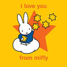 I Love You from Miffy by Dick Bruna (Hardback, 2005)