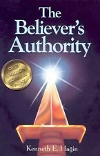 The Believer's Authority by Kenneth E. Hagin (1985, Paperback)