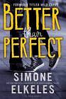 Better Than Perfect by Simone Elkeles (Paperback / softback, 2014)