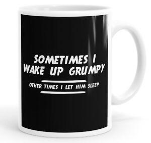 Sometimes-I-Wake-Up-Grumpy-Funny-Coffee-Mug-Tea-Cup