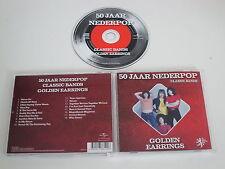 GOLDEN EARRINGS/50 JAAR NEDERPOP - CLASSIC BANDS(UNIVERSAL 178 612-0) CD ALBUM