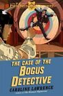 The Case of the Bogus Detective by Caroline Lawrence (Paperback, 2015)