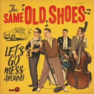 Vinyl-LP-The-Same-Old-Shoes-Let-s-Go-Mess-Around-NEW-2018-Album-Rockabilly